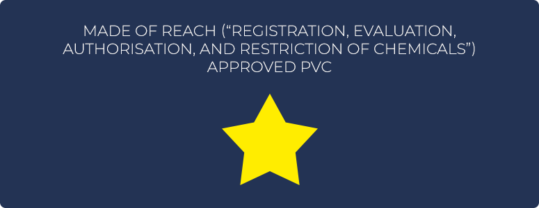 Made of REACH-approved PVC